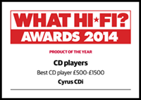 "CDi - What Hi Fi? Sound and Vision Awards 2014 - ""Best CD player £500 - £1,500"""