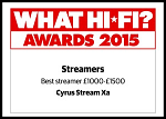 "Cyrus Stream Xa - What Hi Fi? Sound and Vision Awards 2015 - ""Best Streamer £1,000 - £1,500"""